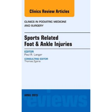 Sports Related Foot & Ankle Injuries, An Issue of Clinics in Podiatric Medicine and Surgery, E-Book - Volume 32-2 - eBook