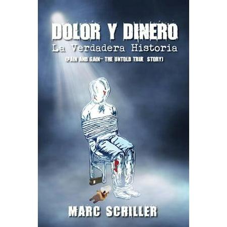 Dolor y Dinero-La Verdadera Historia : (Pain and Gain-The Untold True