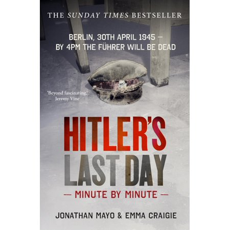Hitler's Last Day: Minute by Minute - Last Minute Clever Halloween Ideas