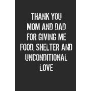 Thank You Mom And Dad For Giving Me: Increase Gratitude & Happiness, Life Planner, Gratitude List - With Thanksgiving Quotes