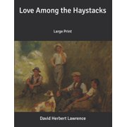 Love Among the Haystacks: Large Print (Paperback)