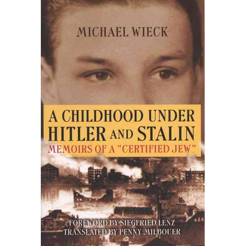 A Childhood Under Hitler and Stalin: Memoirs of a Certified Jew