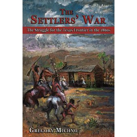 The Settlers' War : The Struggle for the Texas Frontier in the 1860s - Frontier Texas Halloween