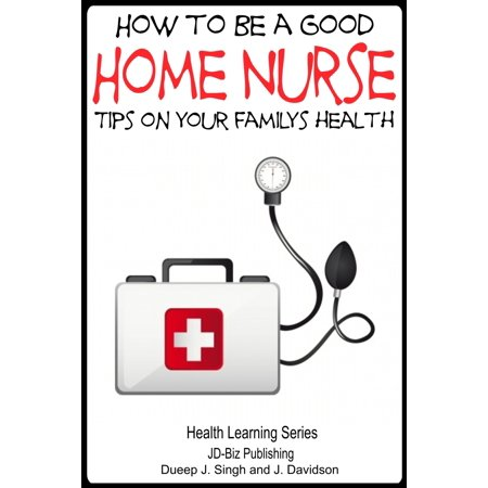 Kids Health Tips (How to Be a Good Home Nurse: Tips on your family's health -)
