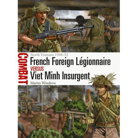 French Foreign Légionnaire vs Viet Minh Insurgent : North Vietnam