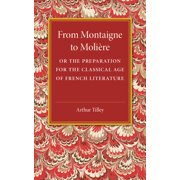 From Montaigne to Molire (Paperback)