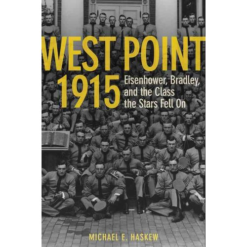 West Point 1915: Eisenhower, Bradley, and the Class the Stars Fell On