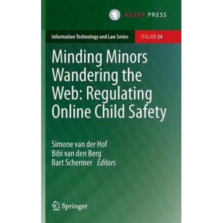 Information Technology and Law: Minding Minors Wandering the Web: Regulating Online Child Safety (Hardcover)