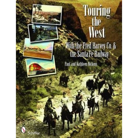 Touring The West With The Fred Harvey   Co  And The Santa Fe Railway