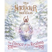 The Nutcracker and the Four Realms: The Dance of the Realms (Hardcover)