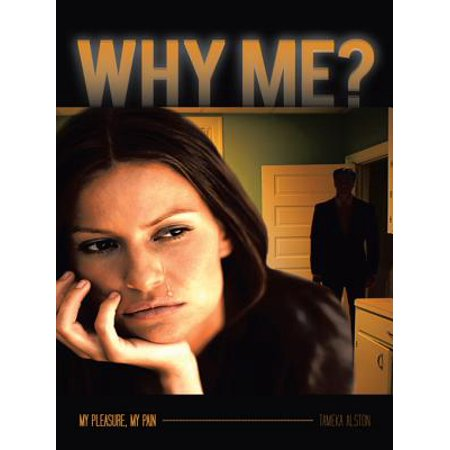 Why Me? My Pleasure, My Pain - eBook