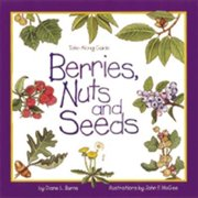 Take Along Guides: Berries, Nuts, and Seeds (Paperback)