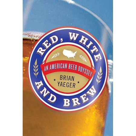 Red, White, and Brew : An American Beer Odyssey ()