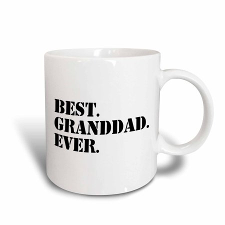 3dRose Best Granddad Ever - Grandad gifts for Grandfathers - fun humorous family love humor - black text, Ceramic Mug, 11-ounce