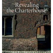 Revealing the Charterhouse : The Making of a London Landmark