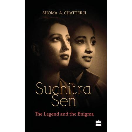 Suchitra Sen: The Legend and the Enigma - eBook