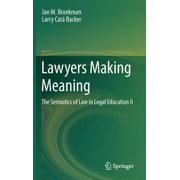 Lawyers Making Meaning : The Semiotics of Law in Legal Education II