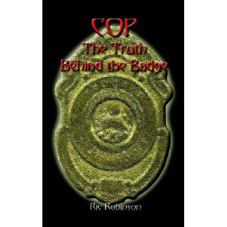 Cop the Truth Behind the Badge](Fake Cop Badge)