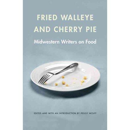 Fried Walleye   Cherry Pie  Midwestern Writers On Food
