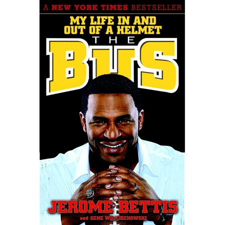 Jerome Bettis Hand Signed (The Bus : My Life in and out of a Helmet )
