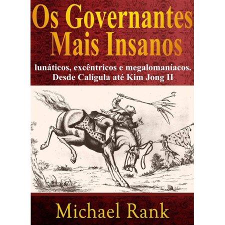 Os governantes mais insanos: lunáticos, excêntricos e megalomaníacos. Desde Calígula até Kim Jong II - eBook](Kim Jong Halloween)