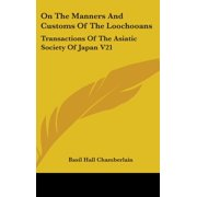 On the Manners and Customs of the Loochooans : Transactions of the Asiatic Society of Japan V21
