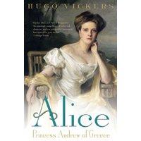 Alice : Princess Andrew of Greece
