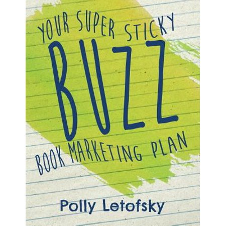 Buzz  Your Super Sticky Book Marketing Plan