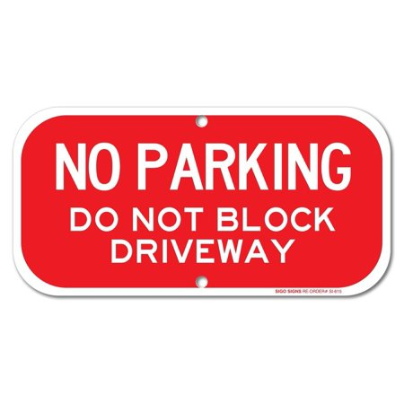 """No Parking - Do Not Block Driveway Sign, 6"""" high x 12"""" wide, Red on White Rust Free Aluminum Sign"""
