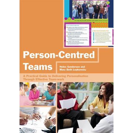 Person-Centred Teams : A Practical Guide to Delivering Personalisation Through Effective (Improving Patient Safety Through Teamwork And Team Training)