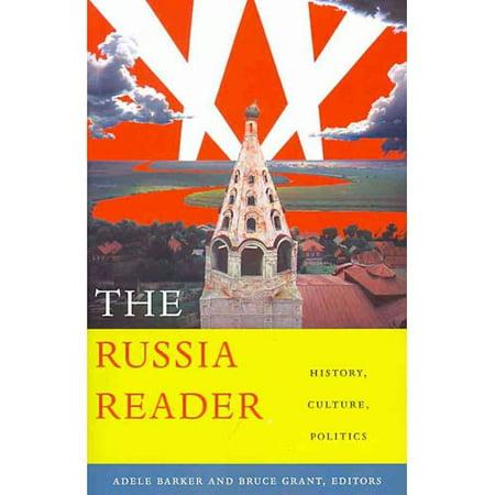 The Russia Reader  History  Culture  Politics