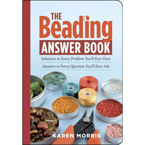 The Beading Answer Book: Solutions to Every Problem You'll Ever Face Answers to Every Question You'll Every Ask
