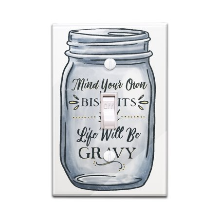 Mind Your Own Biscuits and Life Will Be Gravy - Mason Jar Design - Lantern Press Artwork (Light Switchplate (Make Your Own Solar Light Mason Jar)