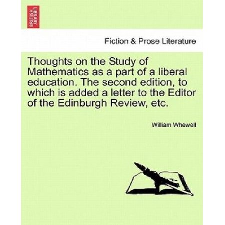 Thoughts on the Study of Mathematics as a Part of a Liberal Education. the Second Edition, to Which Is Added a Letter to - image 1 de 1