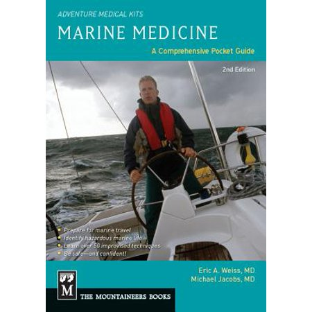 Adventure Medical Guide (Marine Medicine : A Comprehensive Guide, Adventure Medical)