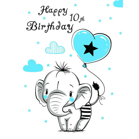Happy 10th Birthday: Notebook, Journal, Diary, 105 Lined Pages, Cute Elephant Themed Birthday Gifts for 10 Year Old Girls or Boys, Children, Kids, Granddaughter or Grandson, Daughter or Son, Best Frie](Gifts For 10 Year Old)