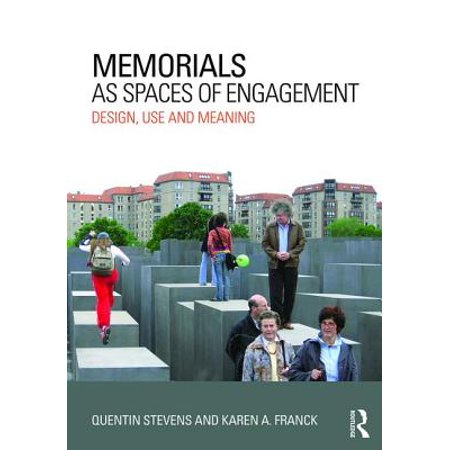 Memorials as Spaces of Engagement : Design, Use and
