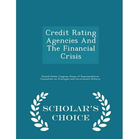 Credit Rating Agencies And The Financial Crisis   Scholars Choice Edition