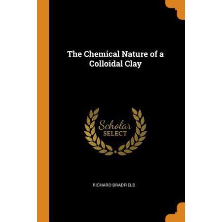 The Chemical Nature of a Colloidal Clay Paperback (Clay No Chemical)