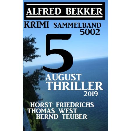 Krimi Sammelband 5002 - 5 August Thriller 2019 -