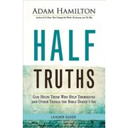 Half Truths: Half Truths : God Helps Those Who Help Themselves and Other Things the Bible Doesn't Say (Paperback)
