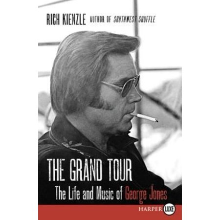 The Grand Tour  The Life And Music Of George Jones