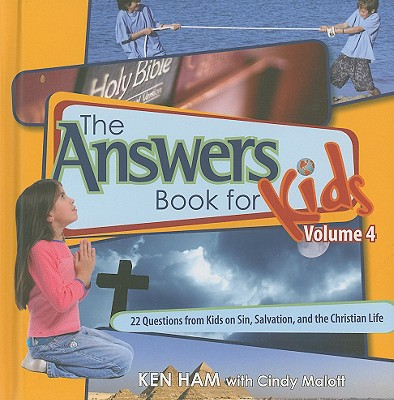 Answers Book for Kids Volume 4 : 22 Questions from Kids on Sin, Salvation, and the Christian Life