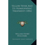 Yellow Fever and Its Homeopathic Treatment (1856)