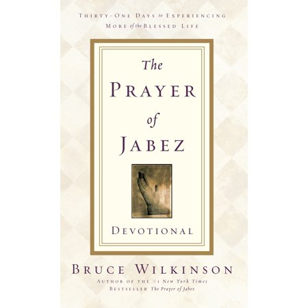 The Prayer of Jabez Devotional : Thirty-One Days to Experiencing More of the Blessed Life - Blessed Day