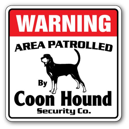 COON HOUND Security Sign Area Patrolled pet gift blood hunting hunter dog