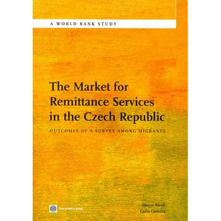 The Market For Remittance Services In The Czech Republic  Outcomes Of A Survey Among Migrants