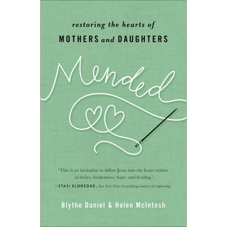 Mended : Restoring the Hearts of Mothers and