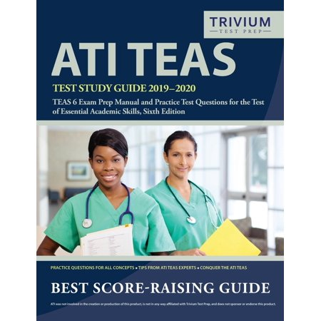 ATI TEAS Test Study Guide 2019-2020 : TEAS 6 Exam Prep Manual and Practice Test Questions for the Test of Essential Academic Skills, Sixth