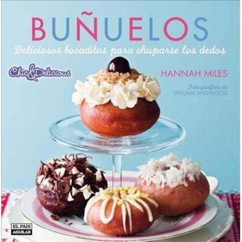Bunuelos / Doughnuts: Deliciosos recetas para chuparse los dedos / Delicious Recipes for Finger-Licking Treats